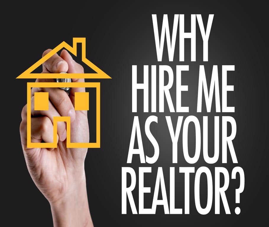 Why Hire Me as Your Realtor ?
